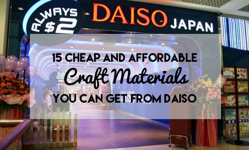 15 Cheap And Affordable Craft Materials You Can Get From Daiso