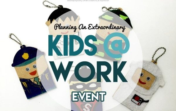 Planning An EXTRAORDINARY Kids@Work Event